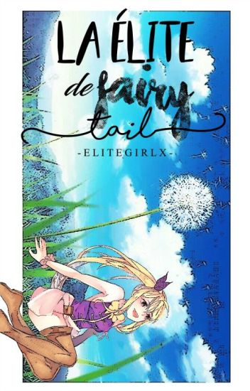 ♡》La Élite De Fairy Tail《♡ ➡ Fairy Tail [a.u]