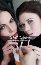 OUAT OPINIONS by makaylaherron