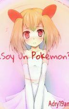 ¡¿Soy un Pokémon?! by Adry19ana