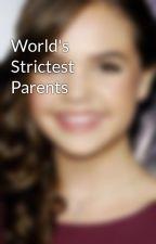 World's Strictest Parents by Batmanl1am