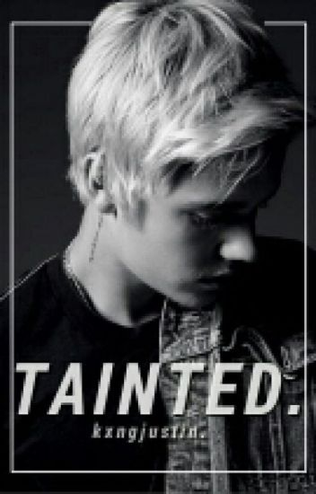 Tainted → Justin Bieber