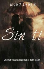 Sin Ti © /Terminada/ by mony_lynch
