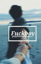 FuckBoy // m.e by playlistespinosa