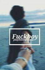 FuckBoy // m.e by playlistespinosa