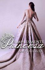 Simplesmente princesa  by amydudaxx