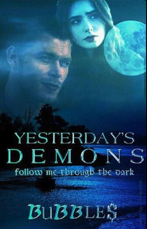 Yesterday's Demons {BOOK ONE} by FanGirlingSoHardxx