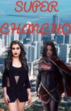 Super Chancho. (CAMREN FIC.) by CC7-LJ10