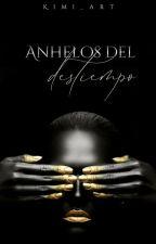 Anhelos del destiempo© [En Edición] by KimiPorcelainDoll2