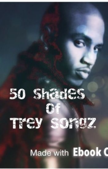 50 Shades of Trey Songz