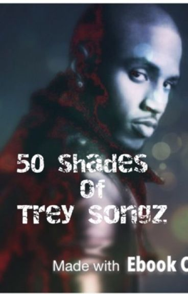 50 Shades of Trey Songz