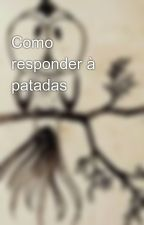 Como responder à patadas by Mariacandida12