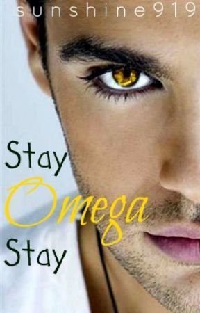 Stay Omega Stay (Book #3) by sunshine919