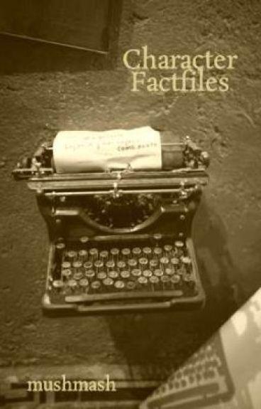 Character Factfiles by mushmash