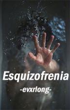 Esquizofrenia #LibrosTinieblas2016 by -evxrlong-