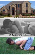 Neighbors * Matthew Espinosa Fanfiction* by MAGCON_IMAGINESXO