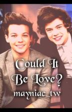 Could It Be Love? - Larry Stylinson (Student/Teacher) *ON HOLD* by mayniac_tw
