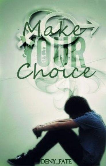 Make Your Choice [BoyxBoy]