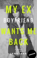 My Ex Boyfriend Wants Me Back [DARAGON] by JanneANR