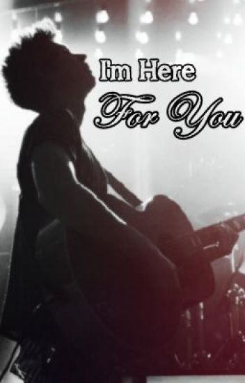 I'm Here For You | Niall Horan | Book 1