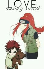 Love Among Beasts (EDITANDO) by loves_gaara