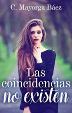 Las coincidencias no existen. by CMayorgaBaez