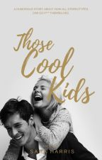 Those Cool Kids by Booklover_Sara