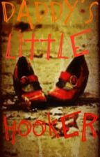 Daddy's Little Hooker by MorbidMily