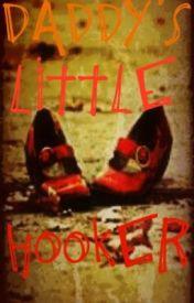 Daddy's Little Hooker by MorbidMily