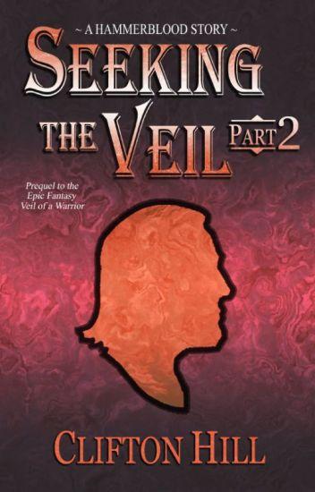 Seeking the Veil, Part 2