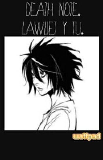 Death Note (Lawliet & Tú)