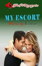 MY ESCORT written by: Lorie (Complete) by HeartRomances