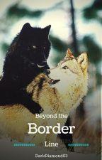Beyond the Border Line by DarkDiamond03