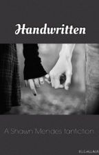 Handwritten (a Shawn Mendes fanfiction) by FlowerXchildXforever