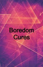 Boredom Cures by ze_book_lover