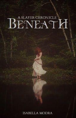 Beneath - A Slayer Chronicle