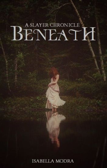 Beneath - A Slayer Chronicle