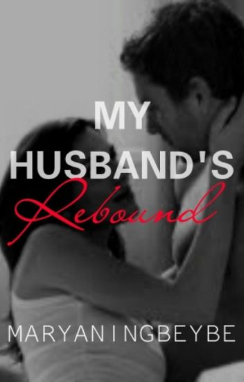 My Husband's Rebound