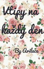 ♡Vtipy na každý den♡ by Arilace