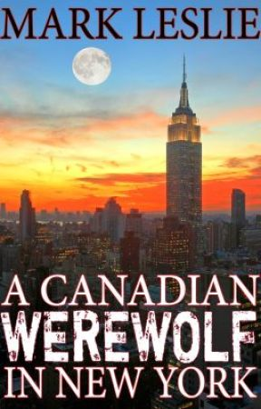 A Canadian Werewolf in New York by Mark_Leslie