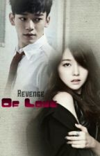 revenge of love|complete| Minah| chen | by emotional_yongie14