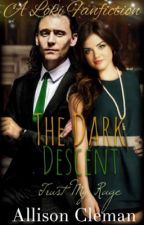 The Dark Descent {A Loki Fanfiction} by ModernJoMarch