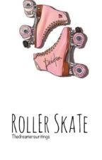 Roller Skate || Alex Gaskarth a.u. by thedreamerswritings