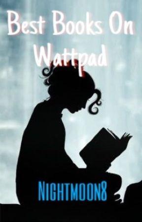 Best Books On Wattpad by NightMoon8