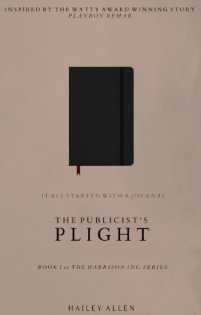 The Harrison Inc. Series: The Publicist's Plight (Book I) ✔ [COMPLETED] by ceaseless_mind