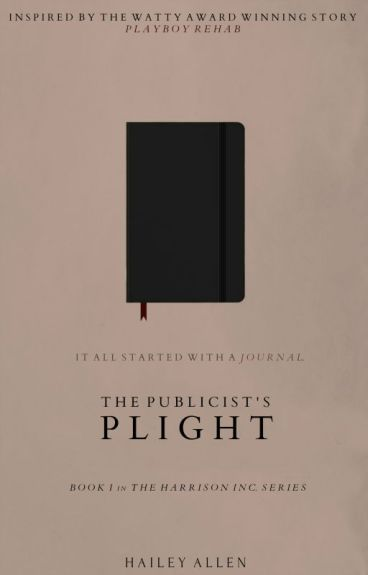 The Harrison Inc. Series: The Publicist's Plight (Book I) ✔ [COMPLETED]
