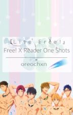 『Live Free!』- Free! X Reader One Shots by oreochxn