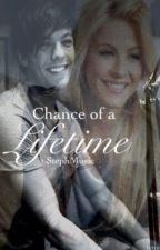 Chance of a Lifetime (Louis Tomlinson) by StephWrites98