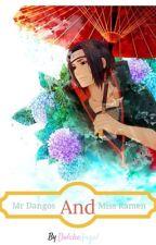 Mr Dango & Miss Ramen #Itachi love story# by solcea
