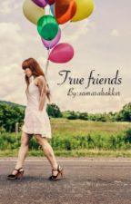 true friends by samarabakker