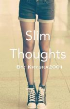 Slim Thoughts by kryska2001